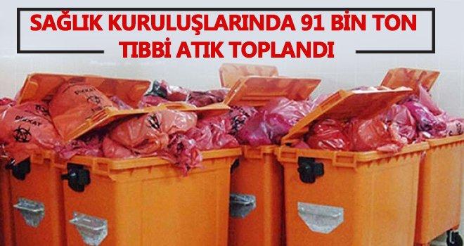 91 bin ton tıbbi atık toplandı