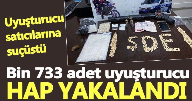 Bin 733 adet uyuşturucu hap yakalandı