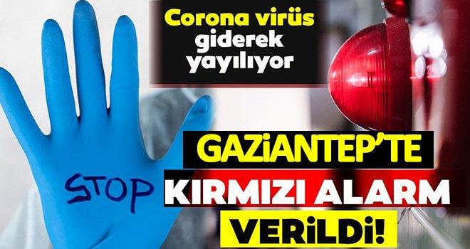Corona virüs vakası  Gaziantep'te hızla yayılıyor! Kırmızı alarm verildi