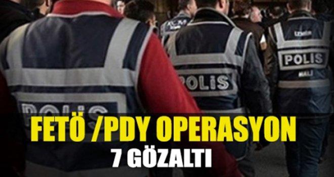 FETÖ/PDY soruşturması kapsamında 7 kişi gözaltına alındı
