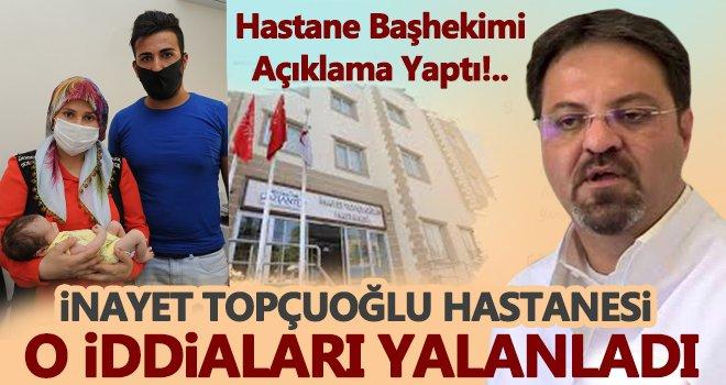İnayet Topçuoğlu Hastanesi o iddiaları yalanladı