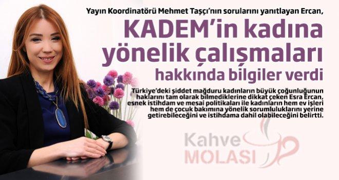 KADEM Başkanı Esra Ercan'dan ilginç açıklamalar
