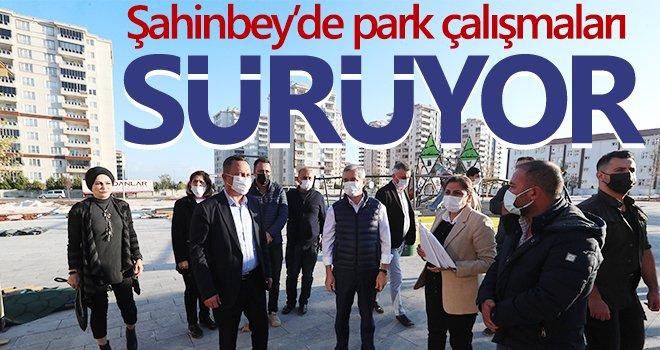 Şahinbey'de park çalışmaları sürüyor
