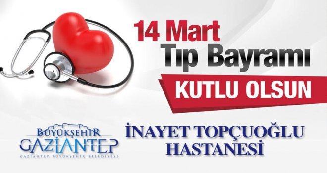 14 Mart tıp bayramı... İnayet Topçuoğlu Hastanesi