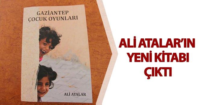Ali Atalar'ın kitabı 'Gaziantep Çocuk Oyunları' çıktı