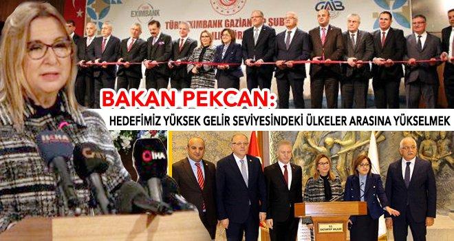 Bakan Pekcan: Gaziantep'in yanındayız!