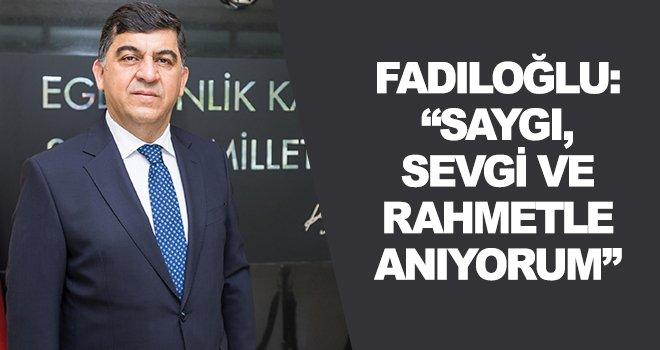 Başkan Fadıloğlu'ndan 10 Kasım mesajı