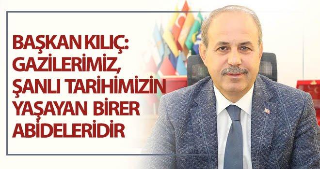 Başkan Kılıç'tan 19 Eylül Gaziler Günü mesajı...