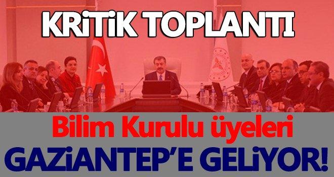 Bilim Kurulu üyeleri Gaziantep'e geliyor!