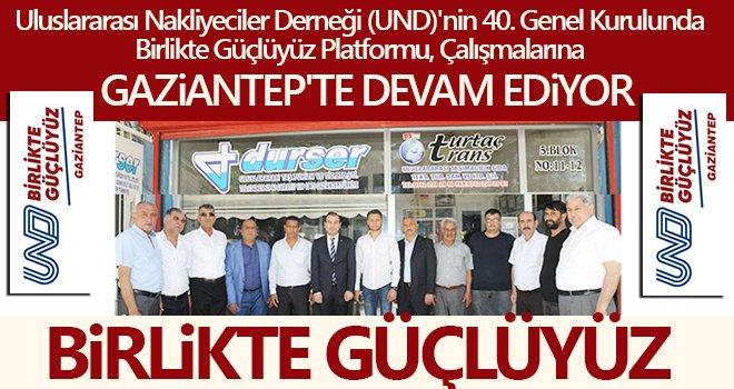Birlikte Güçlüyüz  UND Genel Kurul Startını Gaziantep'te verdi