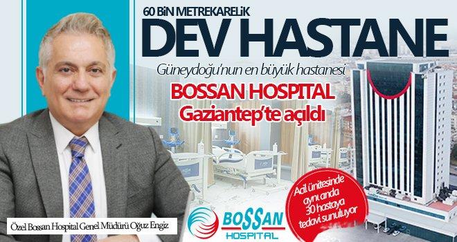 Bossan Hospital Gaziantep'te hizmete açıldı