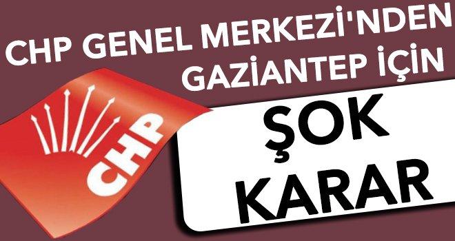 CHP Gaziantep için Genel Merkez kararını verdi