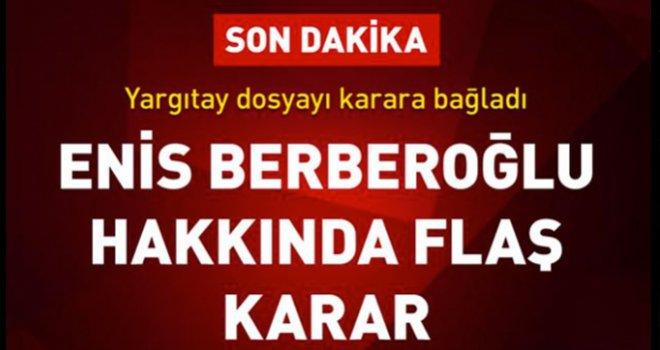CHP'li vekil Enis Berberoğlu için tahliye kararı