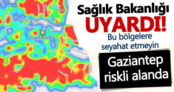 Dikkat! Gaziantep yasaklı bölge seçildi