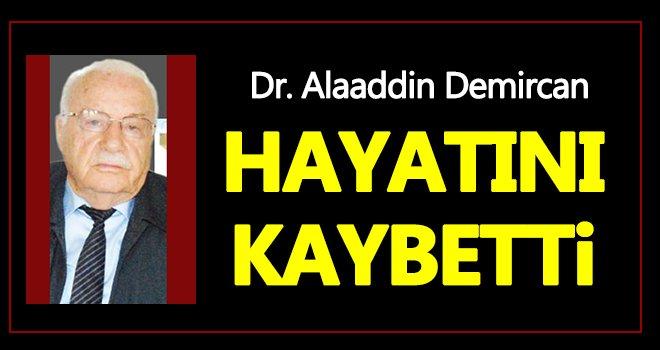 Dr. Alaaddin Demircan hayatını kaybetti
