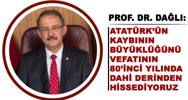Prof. Dr Dağlı'dan 10 Kasım Atatürk'ü Anma günü mesajı