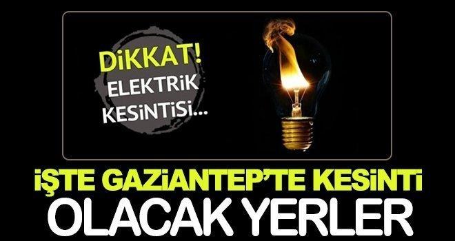 Duyuru! Gaziantep'te elektrik kesintisi olacak...