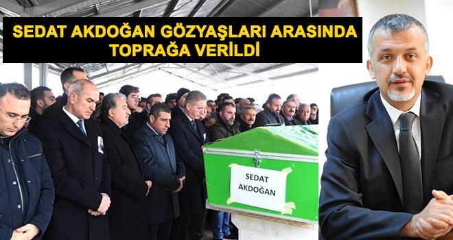 Eğitimci Akdoğan gözyaşları arasında toprağa verildi