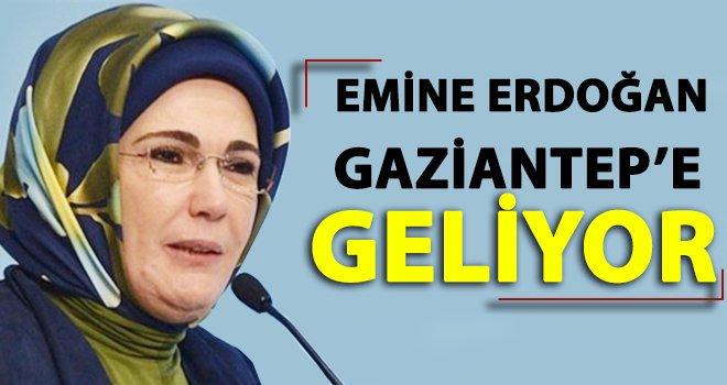 Emine Erdoğan, 21 Mart'ta Gaziantep'te!..
