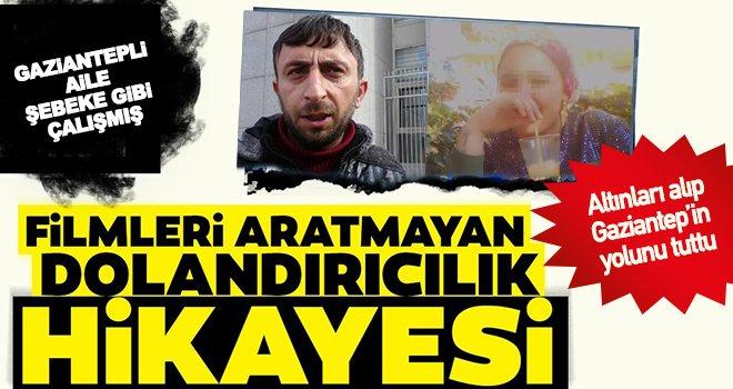 Evlilik vaadiyle bütün parasını Gaziantepli o aileye kaptırdı!