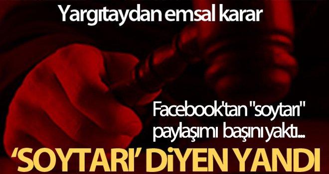 Facebook'tan 'soytarı' paylaşımı hakaret sayıldı...