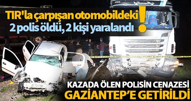 Feci kazada Gaziantepli polis yaşamını yitirdi!