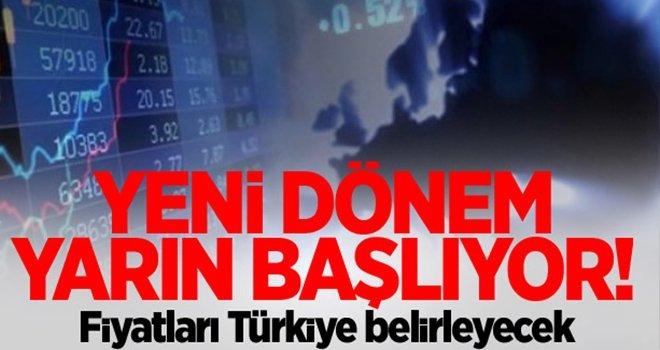 Fiyatları Türkiye belirleyecek