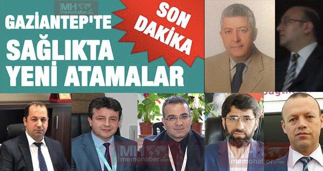 Flaş Flaş Flaş Gaziantep'te sağlık da Son Dakika Atamalar...