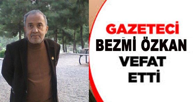 Gazeteci Özkan Vefat Etti