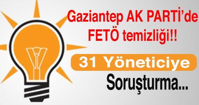 Gaziantep AK Parti'de 31 yöneticiye FETÖ soruşturması!
