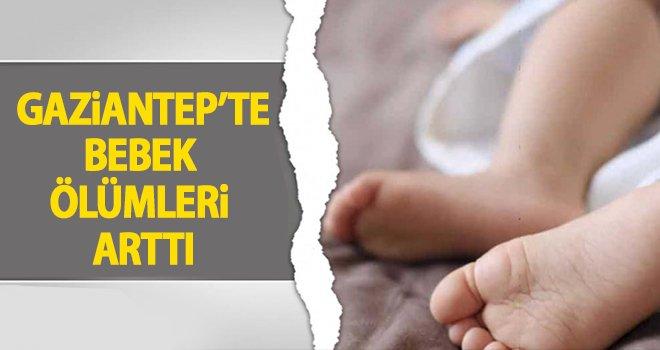 Gaziantep bebek ölümlerinde ilk sırada