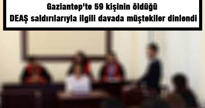 Gaziantep DEAŞ saldırısı davasına devam edildi