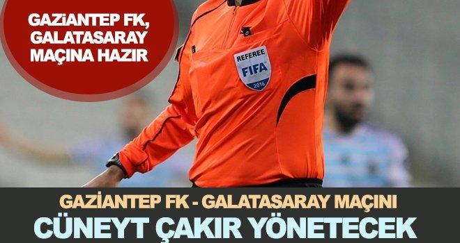 Gaziantep FK- Galatasaray'a bileleniyor: Hakem Çakır