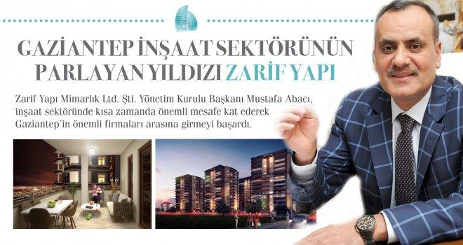 Gaziantep inşaat sektörünün parlayan yıldızı 'Zarif Yapı'