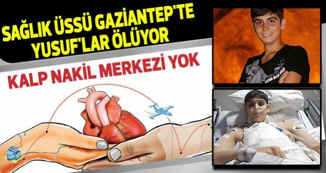 Gaziantep 'Kalp Nakil Merkezi' istiyor