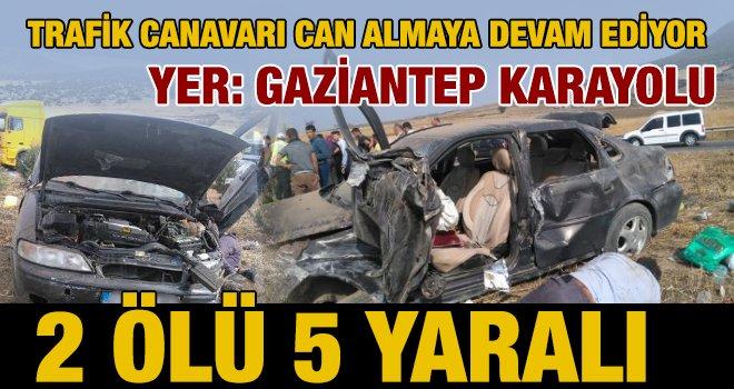 Gaziantep karayolunda feci kaza: 2 ölü, 5 yaralı