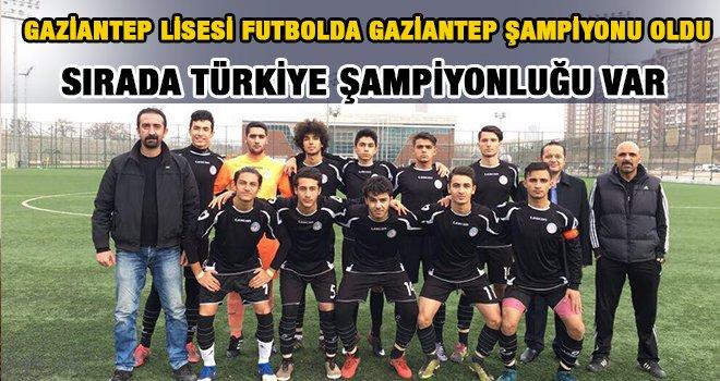 Gaziantep lisesi futbolda Gaziantep şampiyonu oldu