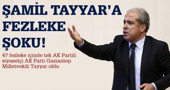 Gaziantep Milletvekili Şamil Tayyar'a fezleke şoku