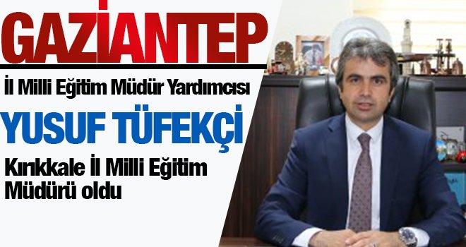 Gaziantep Milli Eğitim Müdür Yardımcısına terfi! Tüfekçi Kırıkkale'ye Müdür...