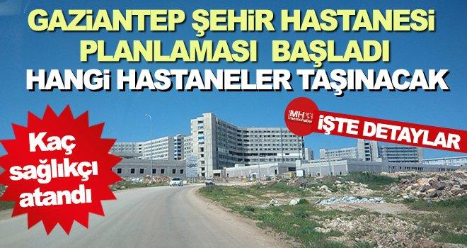 Gaziantep şehir hastanesi ne zaman açılıyor! Kaç sağlıkçı atandı