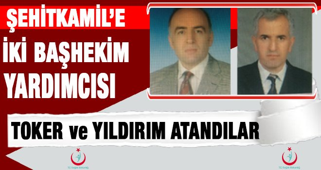 Gaziantep Şehitkamil devlet hastanesine iki yeni atama