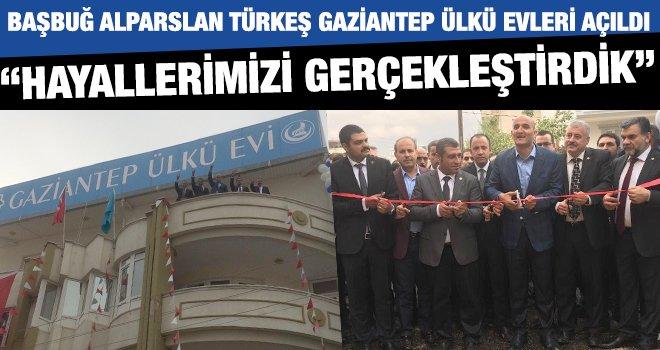Gaziantep Ülkü Evleri'nin açılışı yapıldı