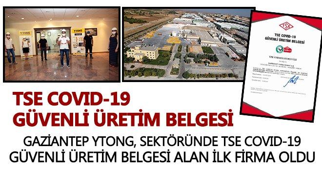 Gaziantep Ytong, güvenli üretim belgesi  alan ilk ve tek firma oldu
