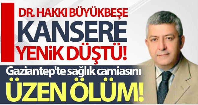 Gaziantep'in sevilen doktoru kansere yenik düştü