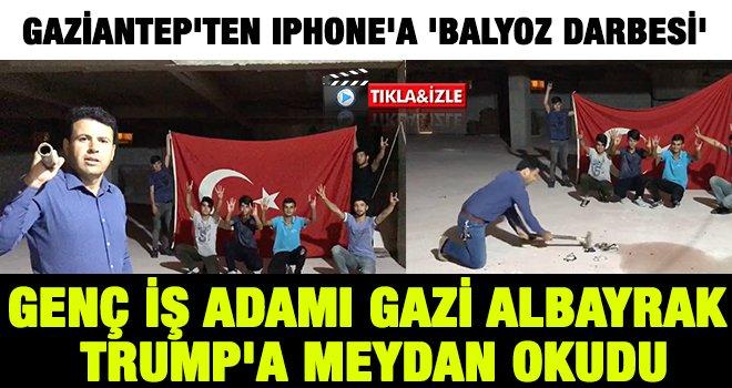 Gaziantepli iş adamı Gazi Albayrak'tan Iphone'a 'Balyoz Darbesi'