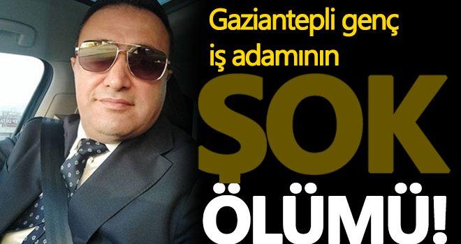 Gaziantepli iş damının ölümü sevenlerini yasa boğdu!