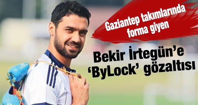 Gaziantepsporlu İrtegün FETÖ'den gözaltına alındı
