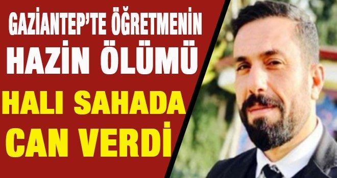 Gaziantep'te  B.Eğitimi öğretmeni, öğrencileriyle oynarken öldü