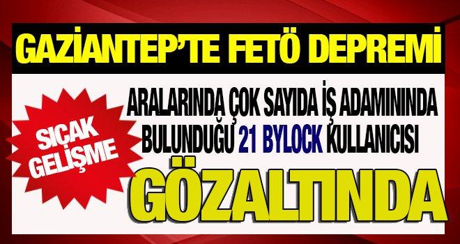 Gaziantep'te  eşzamanlı FETÖ operasyonu! 21 gözaltı