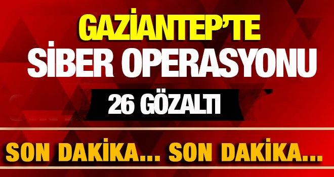 Gaziantep'te  eşzamanlı siber operasyonu! 26 gözaltı